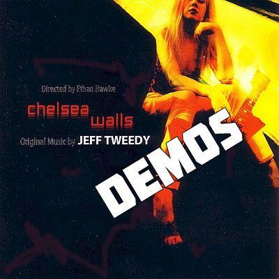 Chelsea Walls Jeff Tweedy w Glen Kotche Chelsea Walls Demos Home The Steam