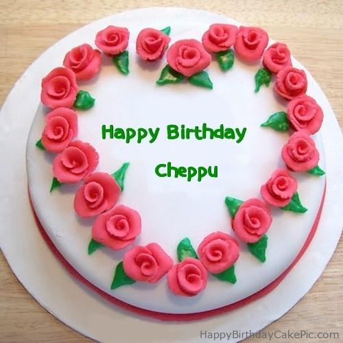 Cheppu Roses Heart Birthday Cake For Cheppu