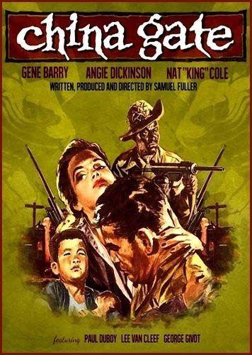 China Gate (1957 film) China Gate 1957 Samuel Fuller Gene Barry Angie Dickinson Nat