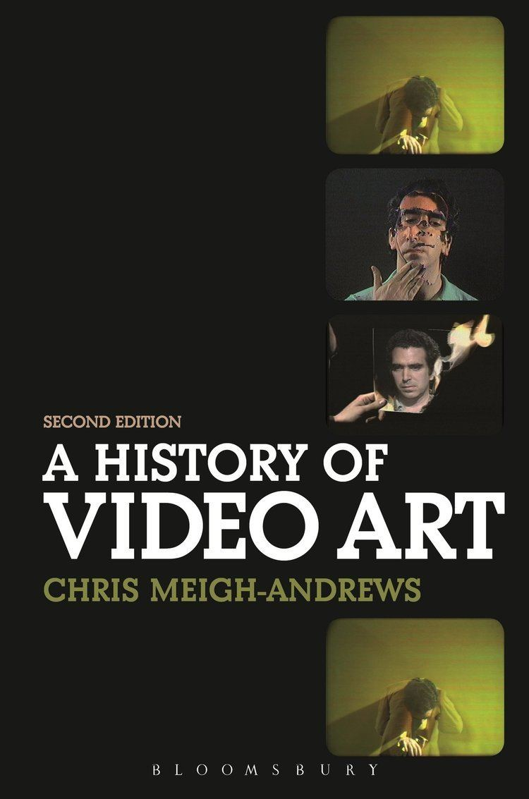 Chris Meigh-Andrews A History of Video Art Amazoncouk Chris MeighAndrews