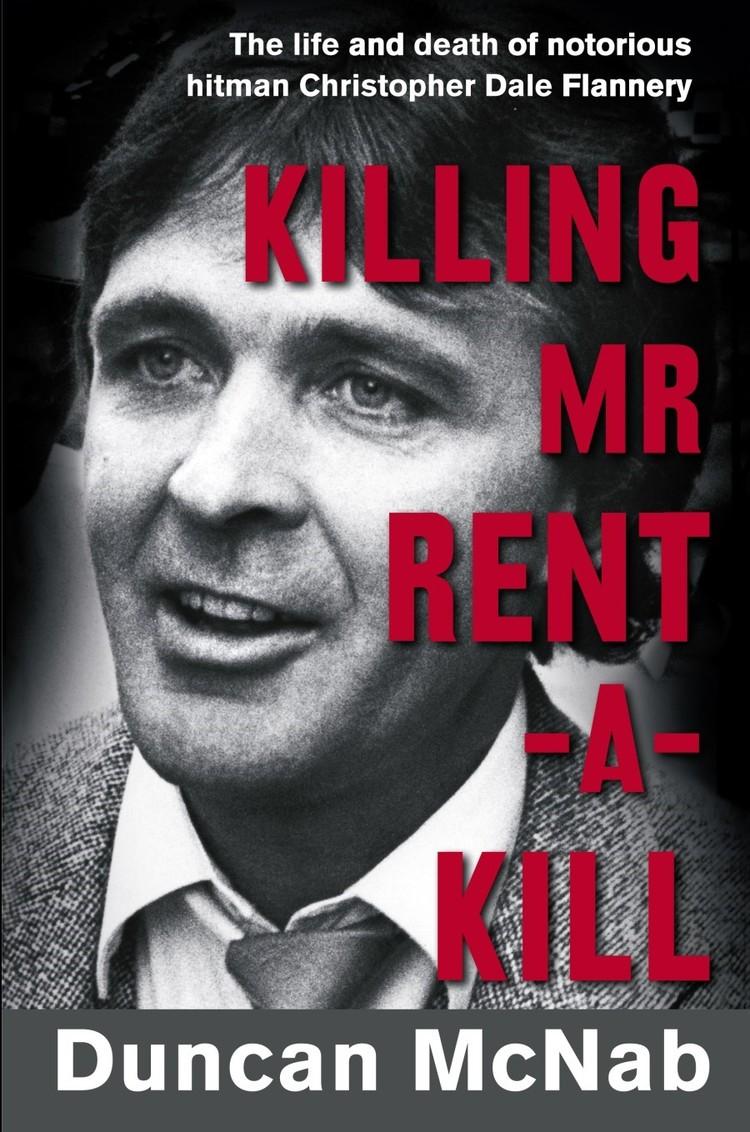 Christopher Dale Flannery Killing Mr Rentakill Pan Macmillan Australia