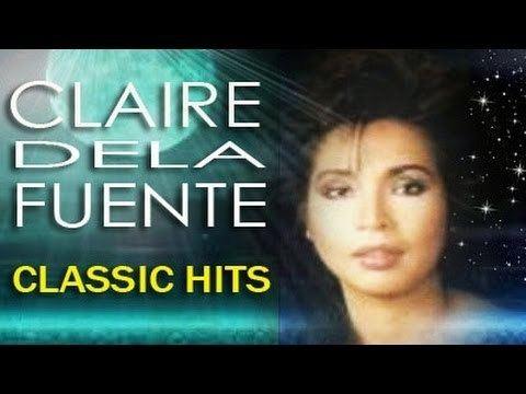 Claire de la Fuente CLAIRE DELA FUENTE Classic Songs Filipino Music YouTube