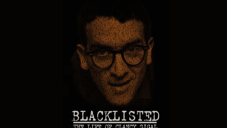 Clancy Sigal Blacklisted The Life of Clancy Sigal by Cai Howells Kickstarter