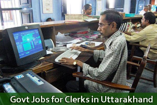 Clerk Clerks Jobs in Uttarakhand Latest Clerks Govt Vacancy Recruitments