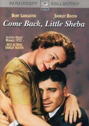 Come Back, Little Sheba (1952 film) Amazoncom Come Back Little Sheba Burt Lancaster Shirley Booth