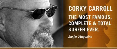 Corky Carroll Corky Carroll Surf Co About Corky