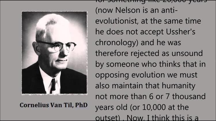 Cornelius Van Til Cornelius Van Til on the Age of the Universe YouTube