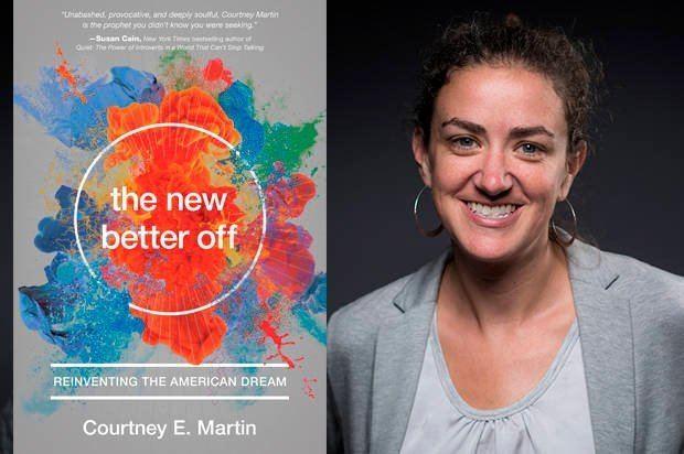 Courtney E. Martin Author Courtney Martin celebrates millennials who are redefining the