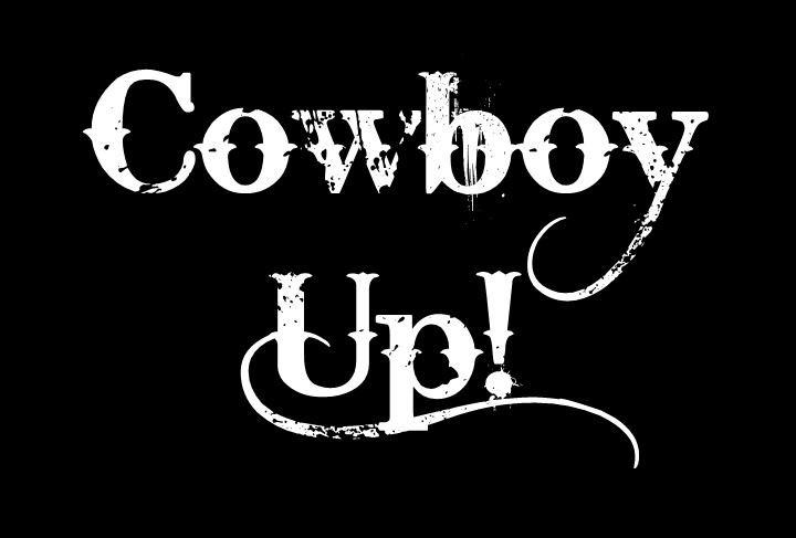 Cowboy Up Cowboy Up Home