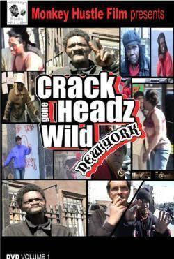 Crackheads Gone Wild Watch Crackheads Gone Wild New York 2005 Movie Online Free