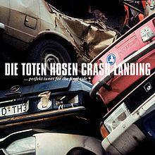 Crash-Landing (Die Toten Hosen album) httpsuploadwikimediaorgwikipediaenthumb4