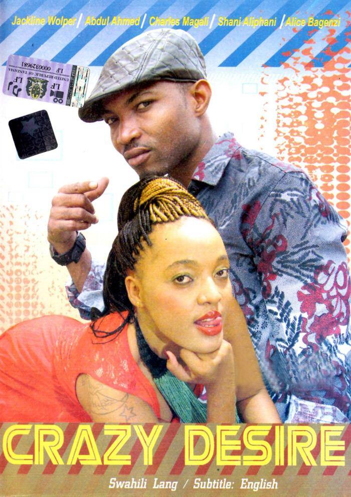 Crazy Desire Crazy Desire Bongo Movie Tanzania