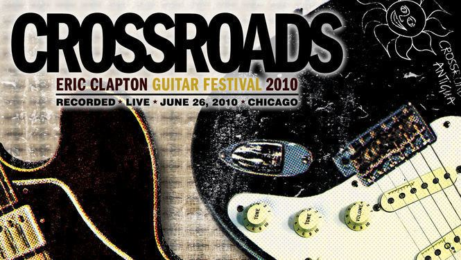 Crossroads Guitar Festival 2010 Eric Clapton Crossroads Guitar Festival 2010 2010 for Rent on DVD