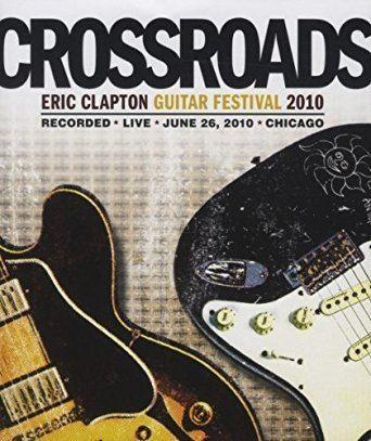 Crossroads Guitar Festival 2010 Amazoncom Eric Clapton Crossroads Guitar Festival 2010 TwoDisc
