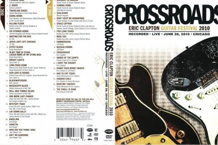 Crossroads Guitar Festival 2010 Eric Clapton39s Guitar Festival 2010 DVD Tracklisting Eric Clapton