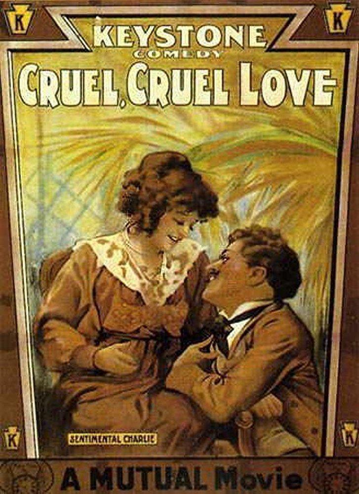Cruel, Cruel Love Cruel Cruel Love 1914