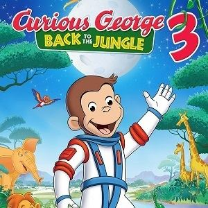 Curious George 3: Back to the Jungle Curious George 3 Back to the Jungle Soundtrack List Curious