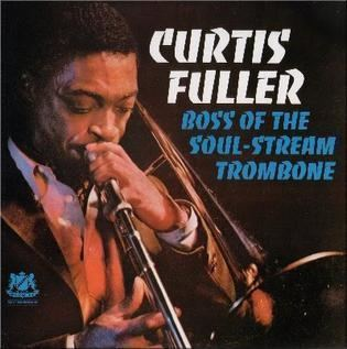 Curtis Fuller Boss of the SoulStream Trombone Wikipedia the free