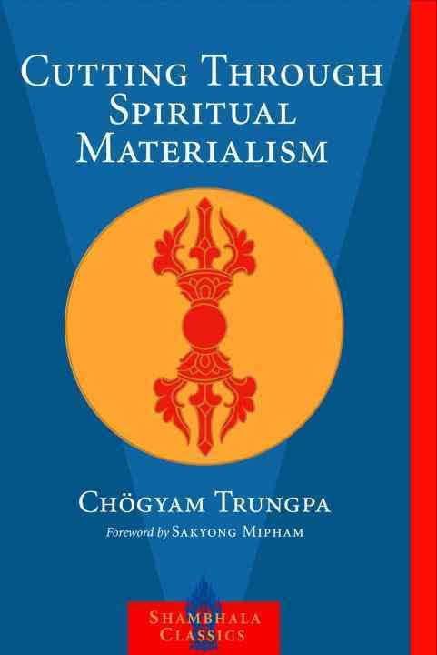 Cutting Through Spiritual Materialism t2gstaticcomimagesqtbnANd9GcRlPtQHr7kgRM9i