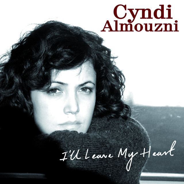 Cyndi Almouzni Ill Leave My Heart a song by Cyndi Almouzni on Spotify