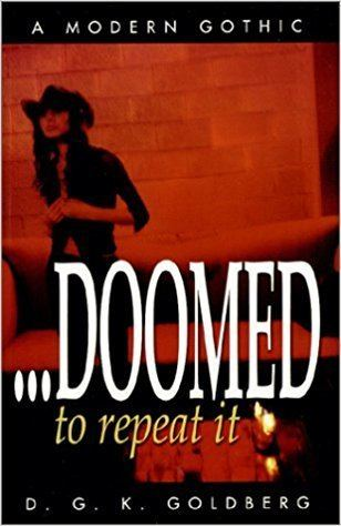 D. G. K. Goldberg Doomed to Repeat It D G K Goldberg 9781891946127 Amazoncom Books