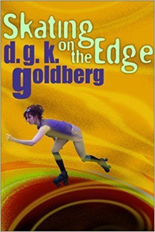 D. G. K. Goldberg Skating on the Edge D G K Goldberg 9780759550056 Amazoncom Books