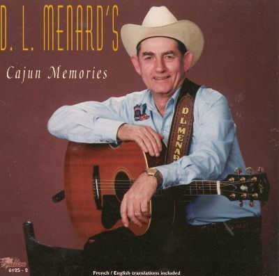 D. L. Menard Cajun Memories DL Menard Songs Reviews Credits