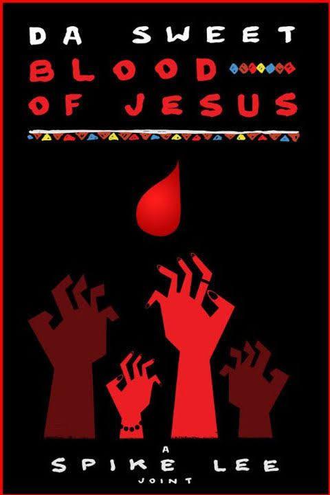 Da Sweet Blood of Jesus t1gstaticcomimagesqtbnANd9GcQwZWIAmTfup0bJsQ