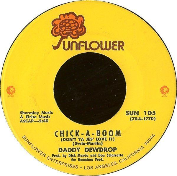 Daddy Dewdrop ChickABoom Dont Ya Jes Love It by Daddy Dewdrop Sunflower