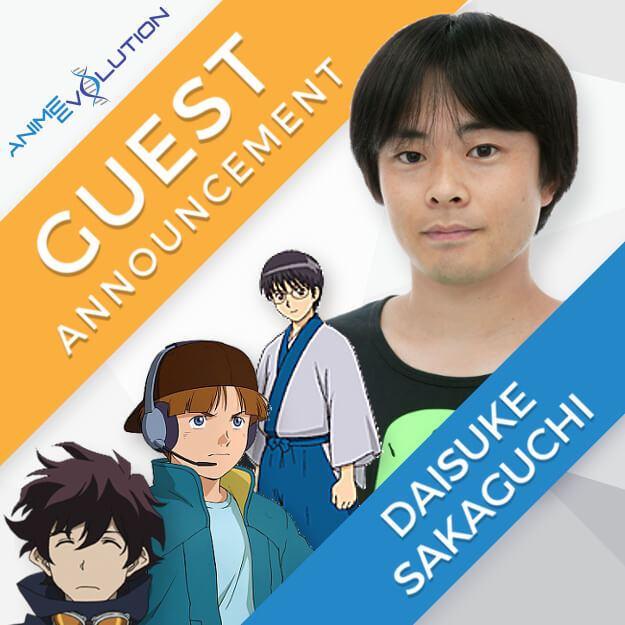 Daisuke Sakaguchi Anime Evolution Guest Announcement Daisuke Sakaguchi Anime Evolution