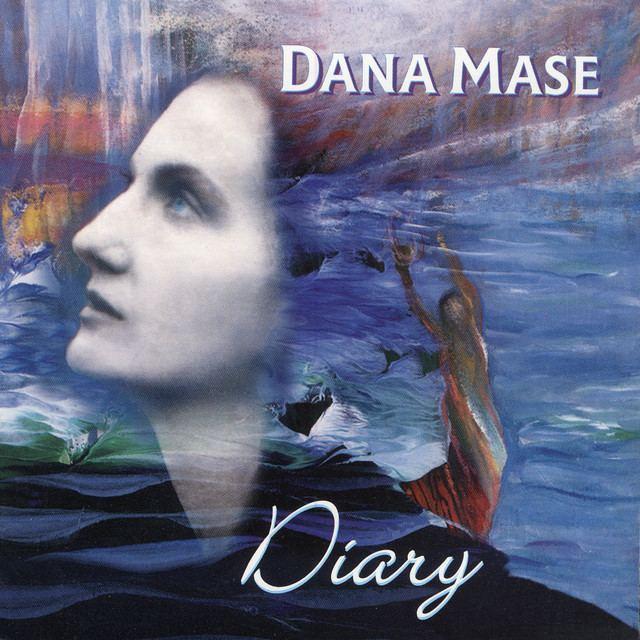 Dana Mase Diary by Dana Mase on Spotify