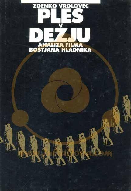 Dancing in the Rain (film) PLES V DEJU Analiza filma Botjana Hladnika