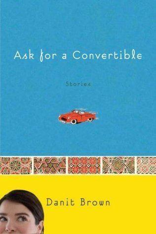Danit Brown Ask for a Convertible Stories by Danit Brown