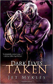 Dark elves in fiction Dark Elves Taken Jet Mykles 9781596326712 Amazoncom Books