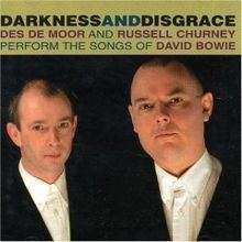Darkness and Disgrace: Des de Moor and Russell Churney Perform the Songs of David Bowie httpsuploadwikimediaorgwikipediaenthumb6