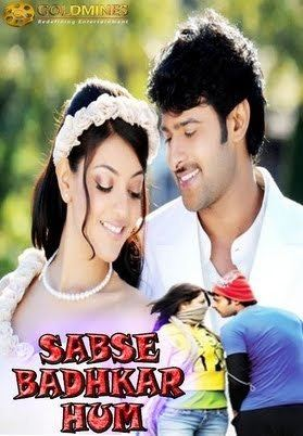 Darling (2010 film) Sabse Badhkar Hum Movie Poster (Hindi Dubbed Movie)