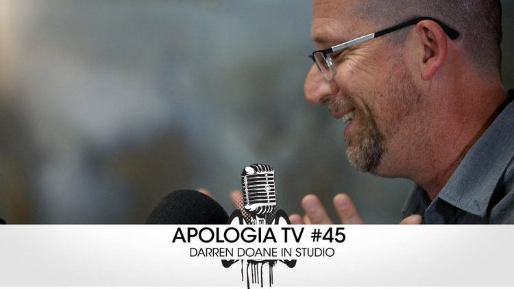 Darren Doane Darren Doane Archives Apologia Radio Christian Podcast and TV Show
