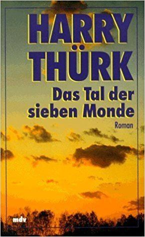 Das Tal der sieben Monde Das Tal der sieben Monde Harry Thrk 9783354008410 Amazoncom Books