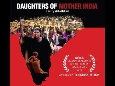 Daughters of Mother India Daughters of Mother India Vibha Bakshis documentary is an