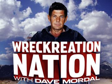 Dave Mordal Wreckreation Nation With Dave Mordal Watch Episodes