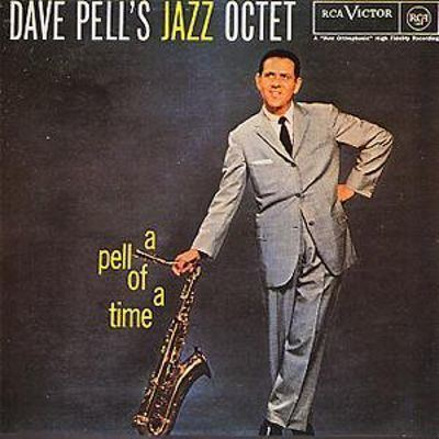 Dave Pell A Pell of a Time Dave Pell Songs Reviews Credits