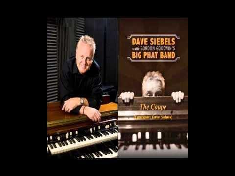 Dave Siebels With: Gordon Goodwin's Big Phat Band httpsiytimgcomvi4S7SGepg3Nchqdefaultjpg