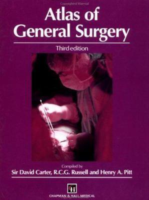 David Carter (surgeon) Atlas of General Surgery by David Carter Henry A Pitt D C