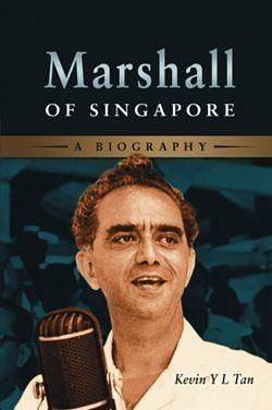 David Marshall (Singaporean politician) Marshall of Singapore A Biography bookshopiseasedusg