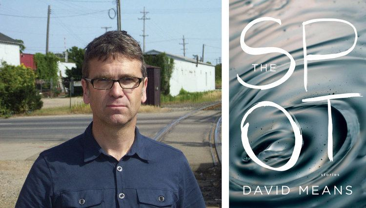 David Means David Means explores stories of 39victims39 Former