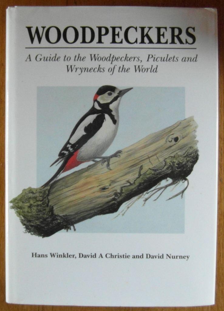 David Nurney Hans Winkler David A ChristieDavid Nurney Woodpeckers a Guide to