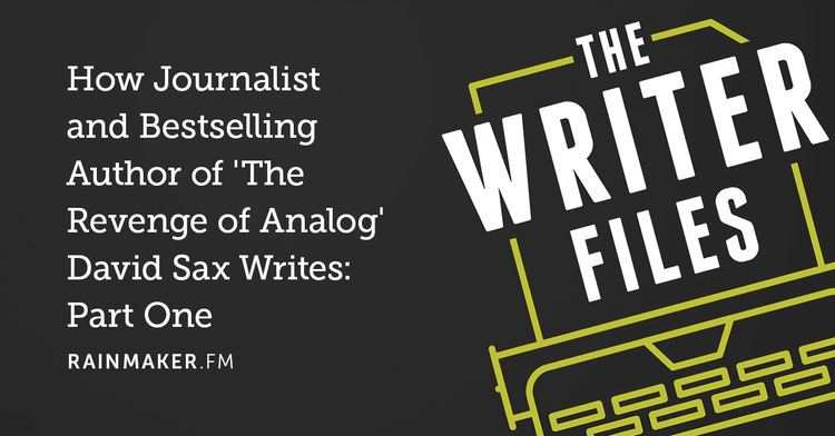 David Sax How Journalist and Bestselling Author of The Revenge of Analog