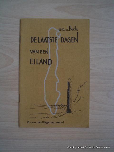 De Laatste Dagen van een Eiland De Laatste Dagen van een Eiland Schokland GD van der Heide