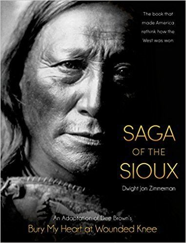 Dee Brown (writer) Saga of the Sioux An Adaptation from Dee Brown39s Bury My