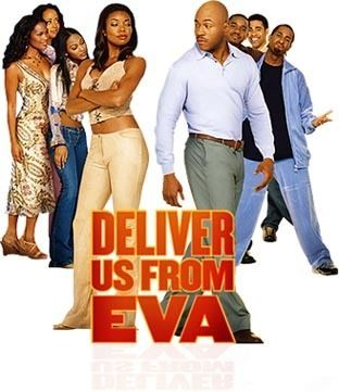 Deliver Us from Eva Deliver Us from Eva 2003 Synopsis